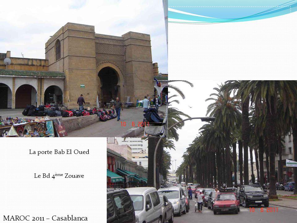 La porte Bab El Oued Le Bd 4ème Zouave MAROC 2011 – Casablanca