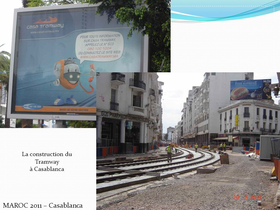 La construction du Tramway à Casablanca MAROC 2011 – Casablanca
