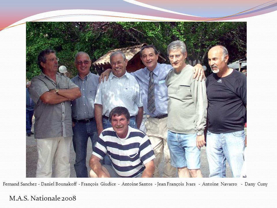 Fernand Sanchez - Daniel Bounakoff - François Giudice - Antoine Santos - Jean François Ivars - Antoine Navarro - Dany Cuny