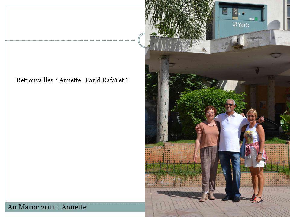 Retrouvailles : Annette, Farid Rafaï et