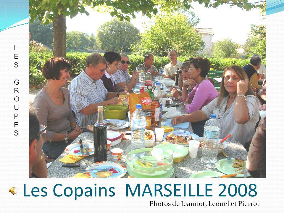Les Copains MARSEILLE 2008 L E S G R O U P