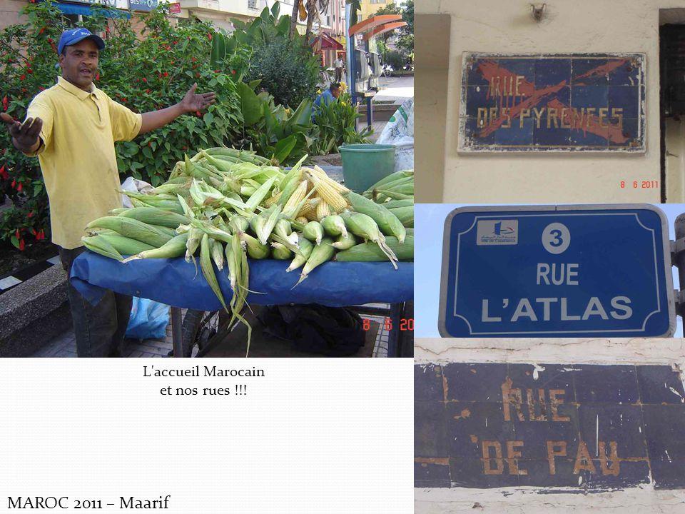 L accueil Marocain et nos rues !!! MAROC 2011 – Maarif
