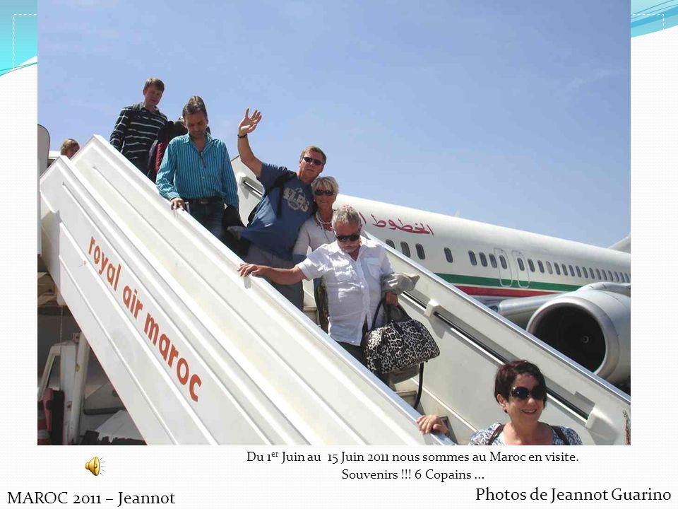Du 1er Juin au 15 Juin 2011 nous sommes au Maroc en visite.