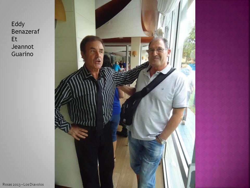 Eddy Benazeraf Et Jeannot Guarino Rosas 2013 – Los Diavolos