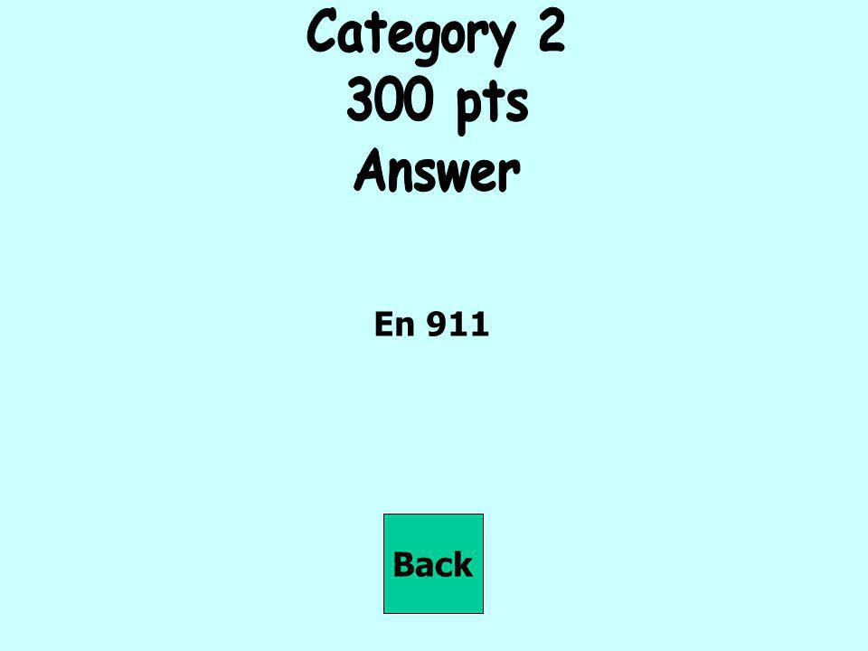 Category 2 300 pts Answer En 911 Back