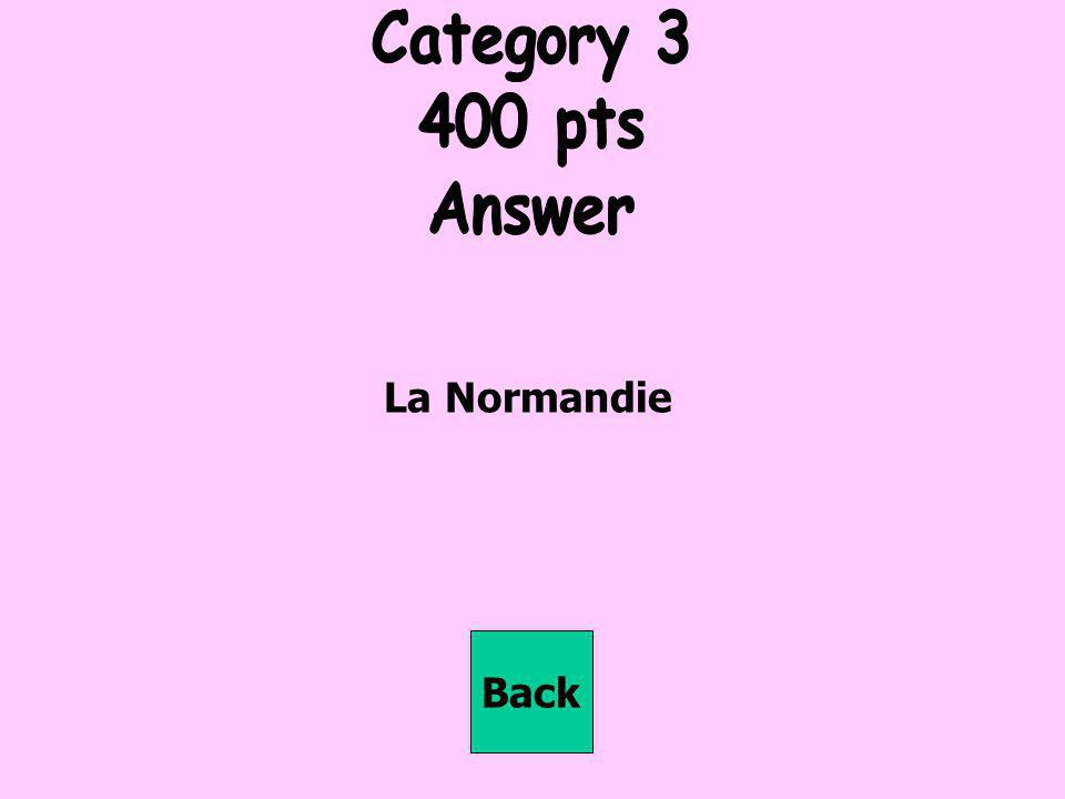 Category 3 400 pts Answer La Normandie Back