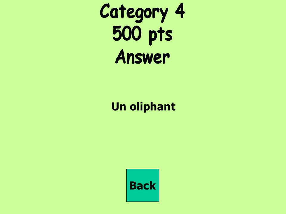 Category 4 500 pts Answer Un oliphant Back