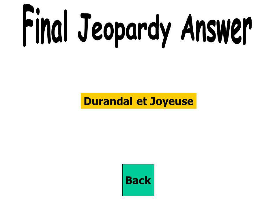 Final Jeopardy Answer Durandal et Joyeuse Back