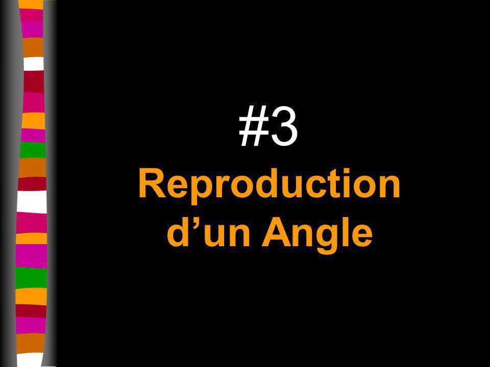 #3 Reproduction d'un Angle