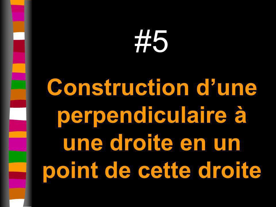 #5 Construction d'une perpendiculaire à une droite en un point de cette droite