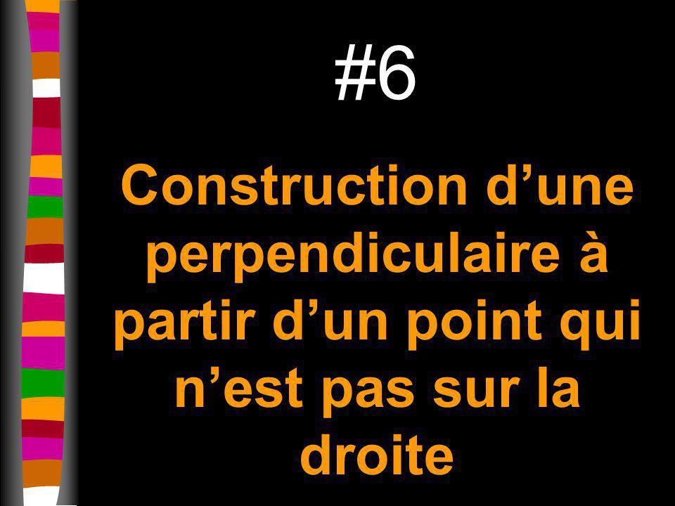 #6 Construction d'une perpendiculaire à partir d'un point qui n'est pas sur la droite
