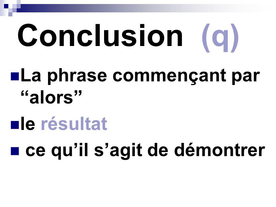 Conclusion (q) La phrase commençant par alors le résultat