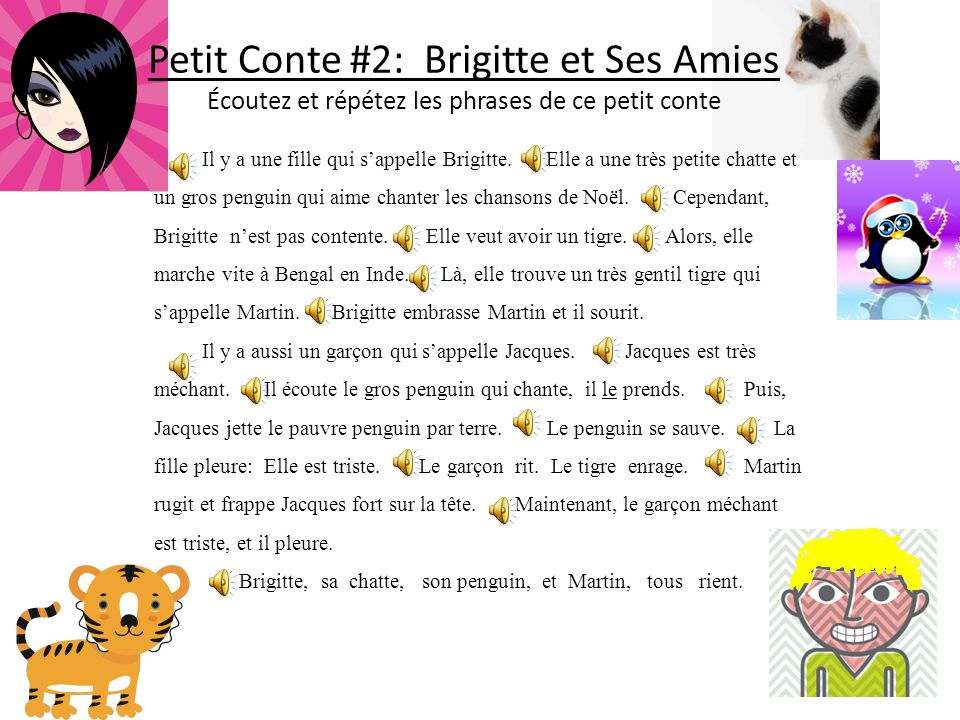 Petit Conte #2: Brigitte et Ses Amies Écoutez et répétez les phrases de ce petit conte