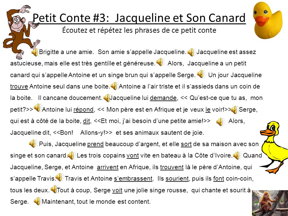 Petit Conte #3: Jacqueline et Son Canard Écoutez et répétez les phrases de ce petit conte