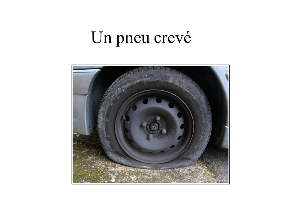 Un pneu crevé