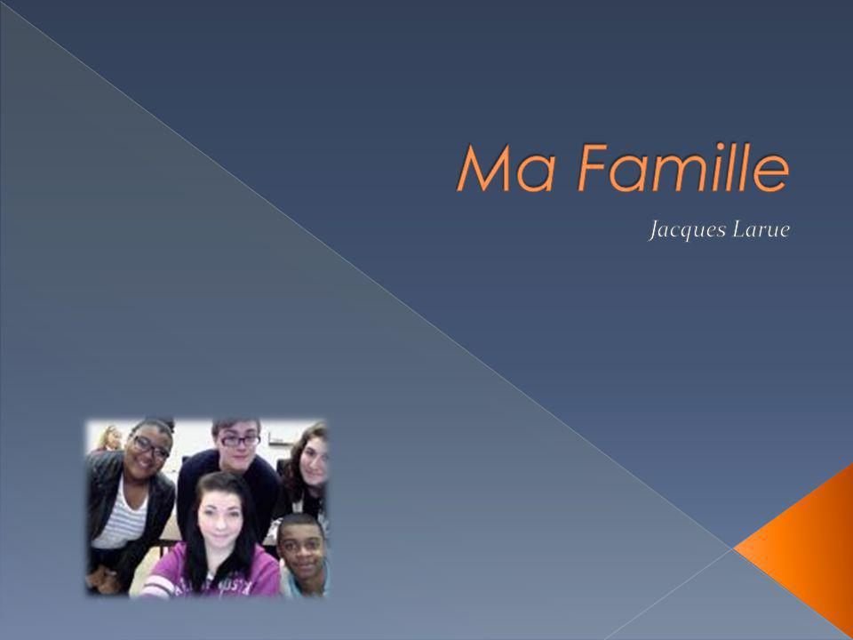 Ma Famille Jacques Larue