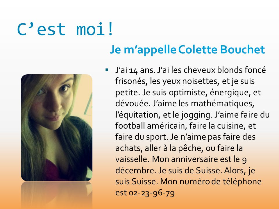 C'est moi! Je m'appelle Colette Bouchet