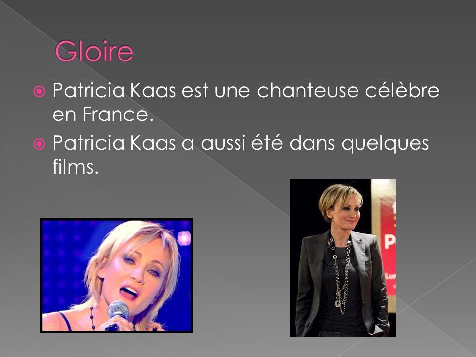 Gloire Patricia Kaas est une chanteuse célèbre en France.