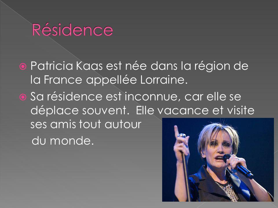 Résidence Patricia Kaas est née dans la région de la France appellée Lorraine.
