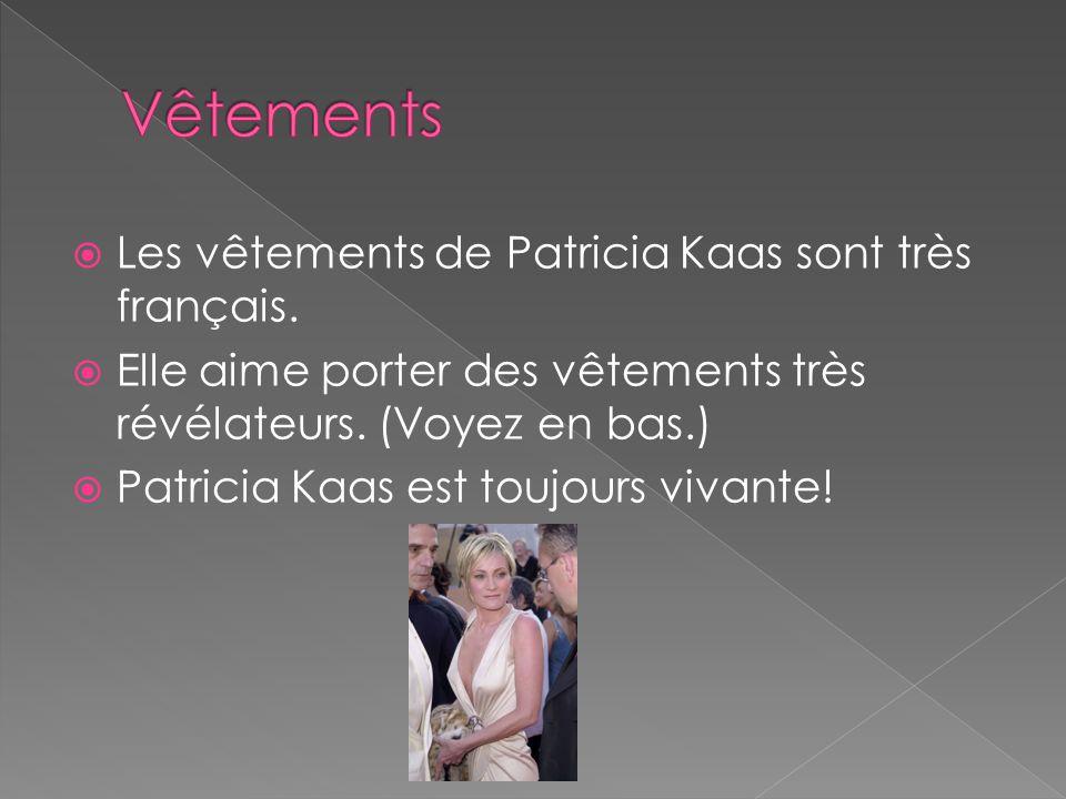 Vêtements Les vêtements de Patricia Kaas sont très français.