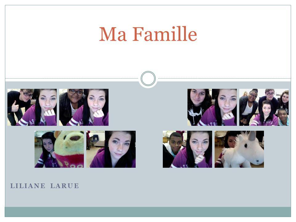 Ma Famille Liliane Larue