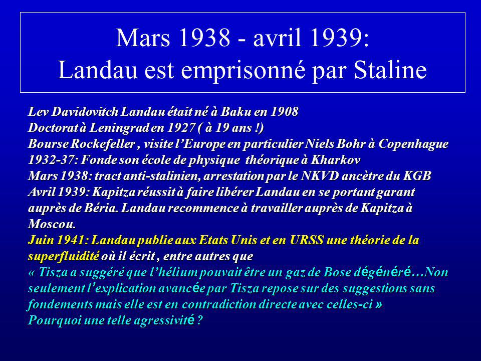 Mars 1938 - avril 1939: Landau est emprisonné par Staline