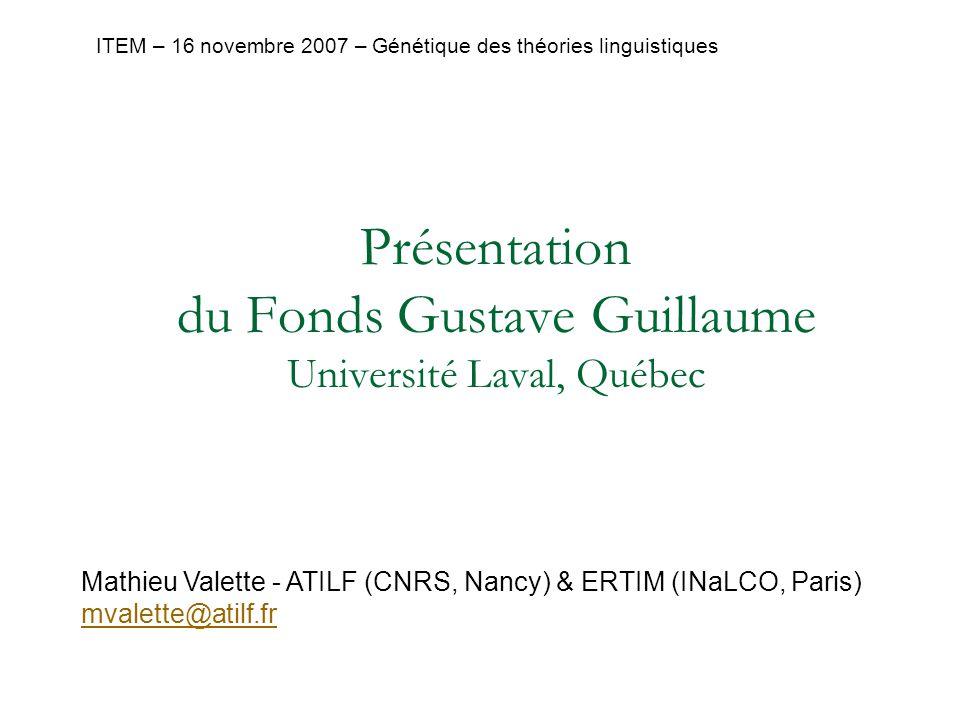 Présentation du Fonds Gustave Guillaume Université Laval, Québec