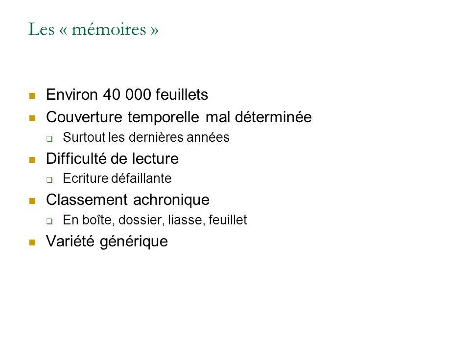Les « mémoires » Environ 40 000 feuillets