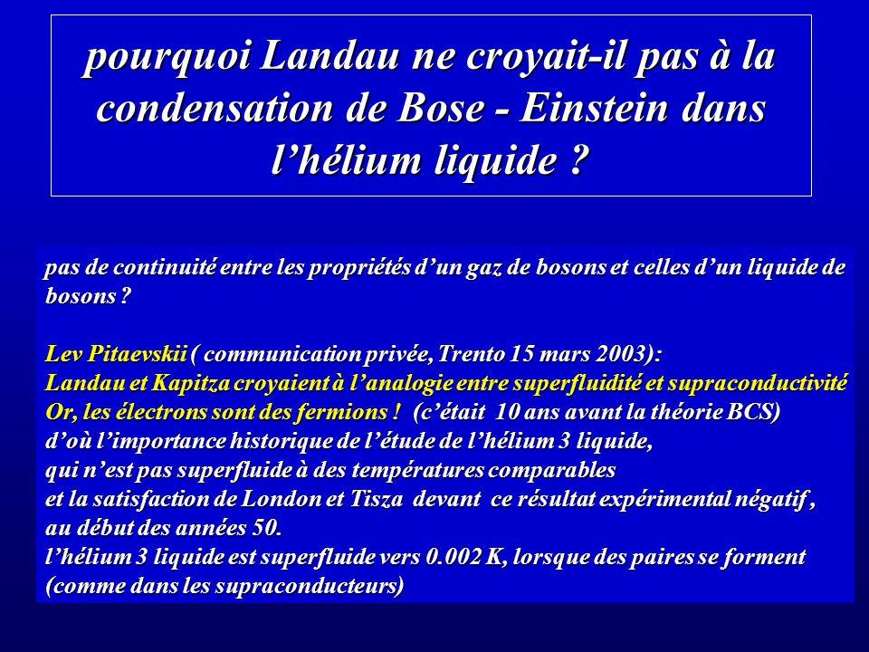 pourquoi Landau ne croyait-il pas à la condensation de Bose - Einstein dans l'hélium liquide