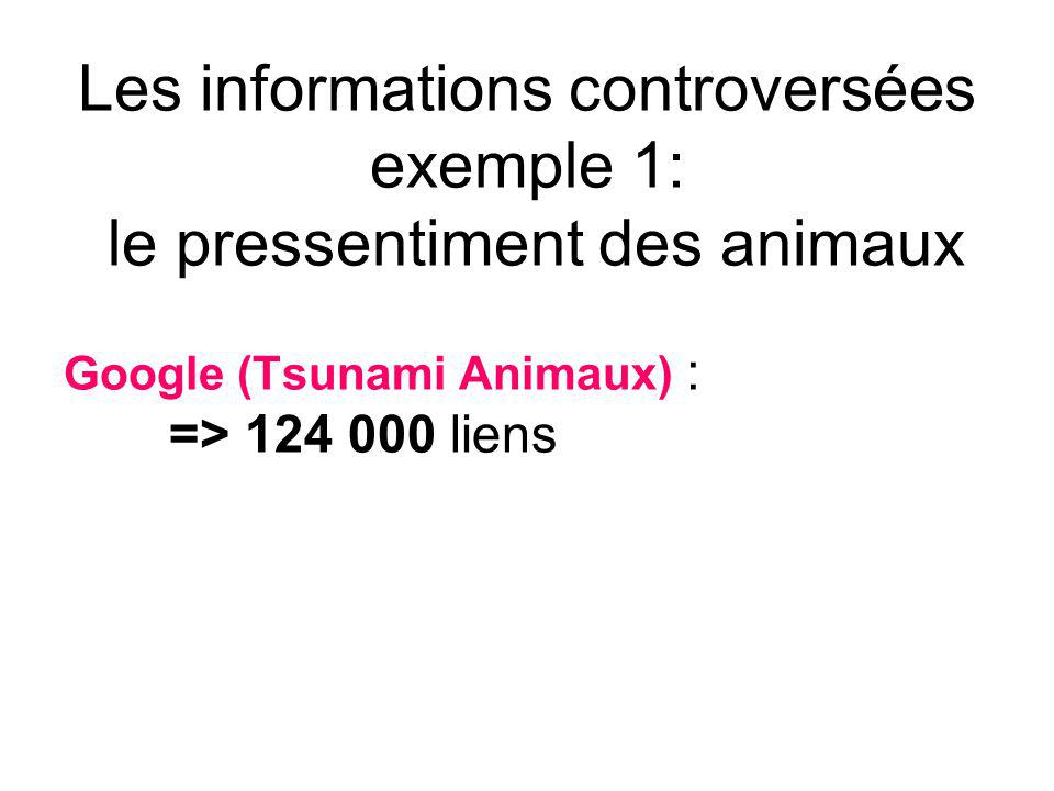 Les informations controversées exemple 1: le pressentiment des animaux