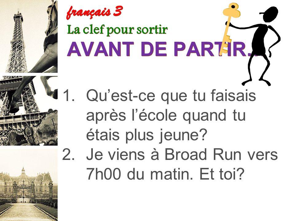 français 3 La clef pour sortir AVANT DE PARTIR…
