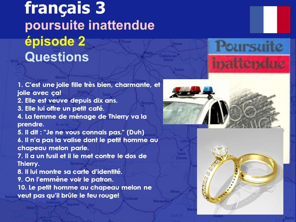 français 3 poursuite inattendue épisode 2 Questions