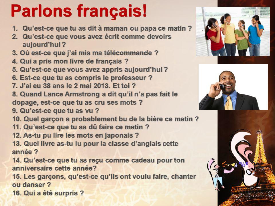Parlons français! Qu'est-ce que tu as dit à maman ou papa ce matin