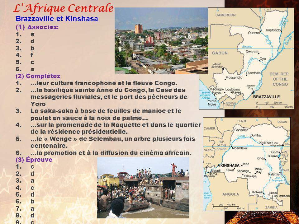 L'Afrique Centrale Brazzaville et Kinshasa (1) Associez: e d b f c a