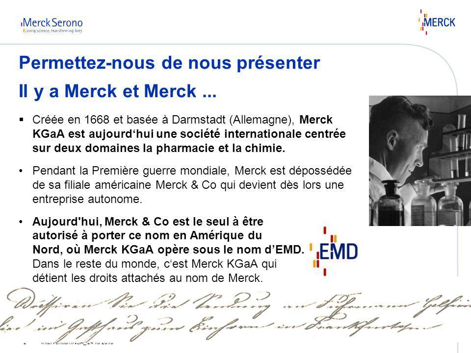 Permettez-nous de nous présenter Il y a Merck et Merck ...