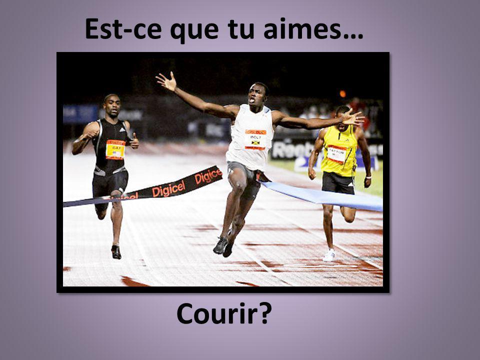 Est-ce que tu aimes… Courir