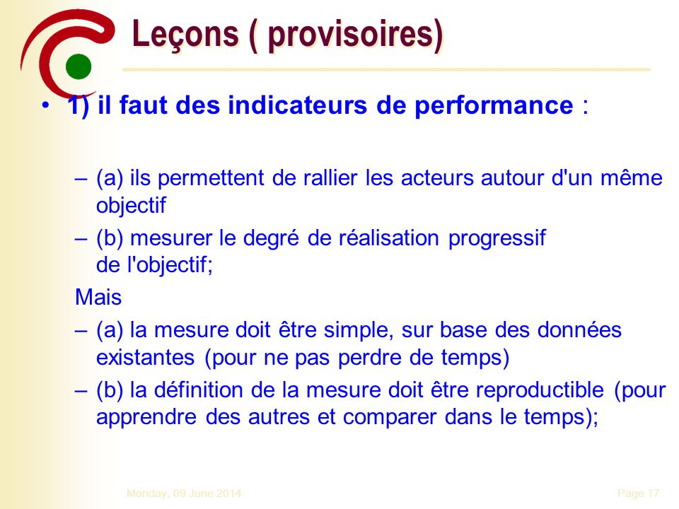 Leçons ( provisoires) 1) il faut des indicateurs de performance :