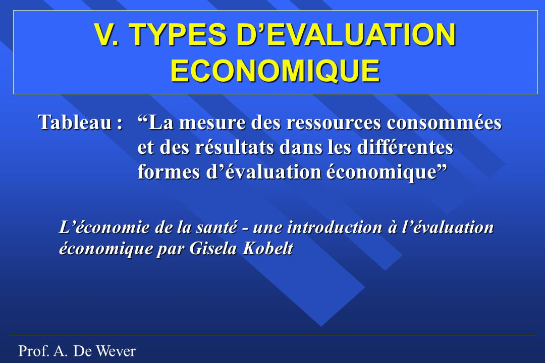 V. TYPES D'EVALUATION ECONOMIQUE
