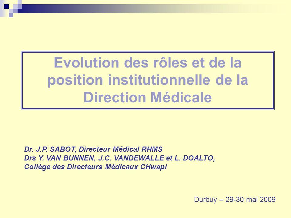 Evolution des rôles et de la position institutionnelle de la Direction Médicale