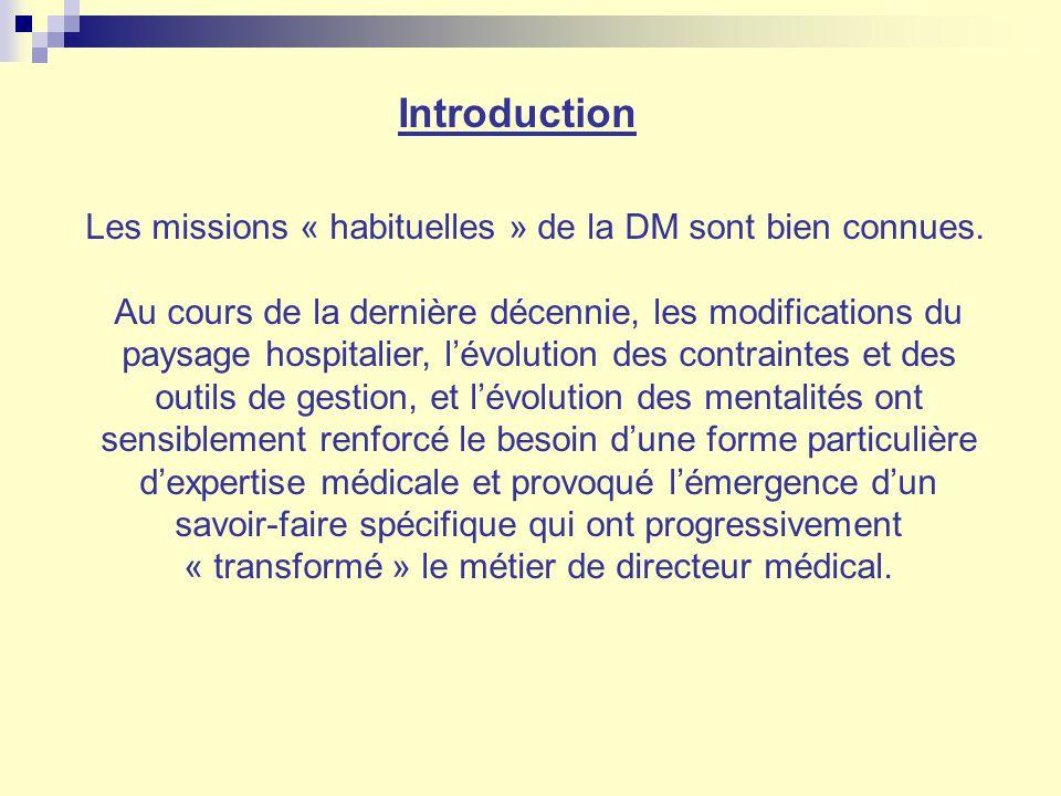 Introduction Les missions « habituelles » de la DM sont bien connues.