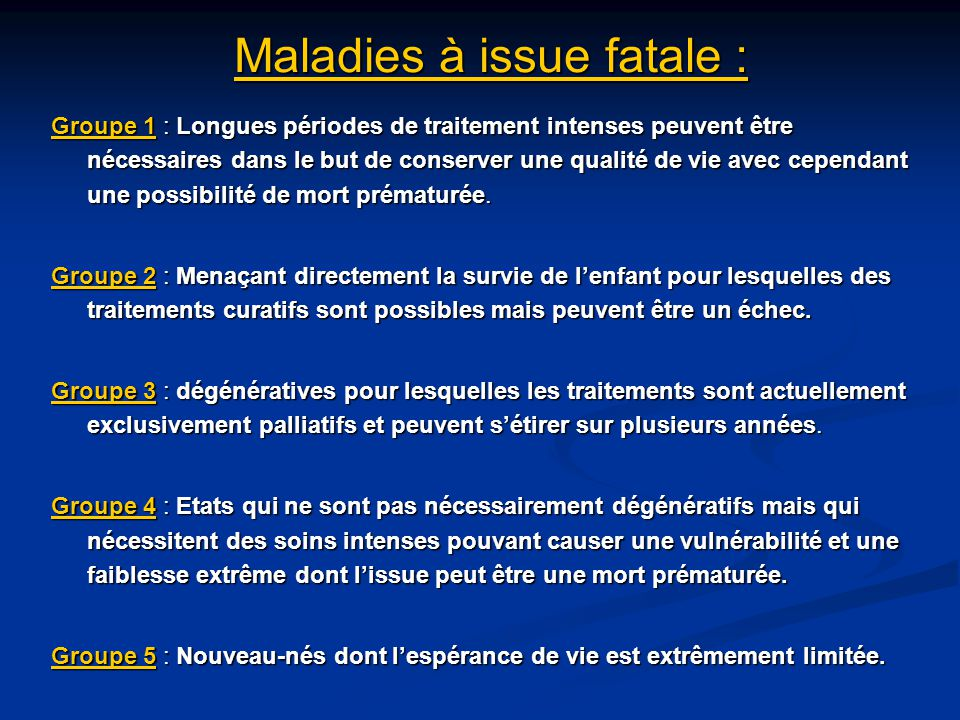 Maladies à issue fatale :