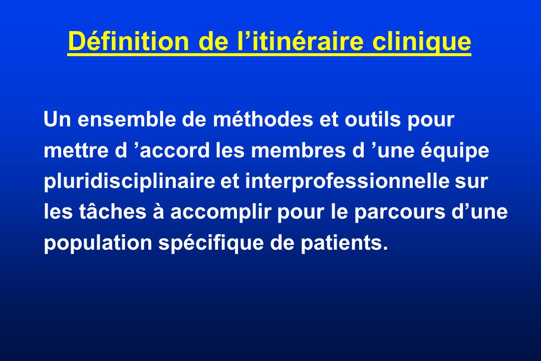 Définition de l'itinéraire clinique