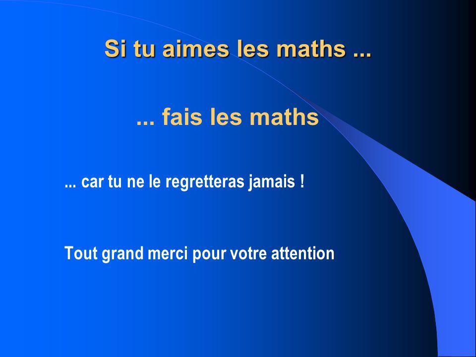Si tu aimes les maths ... ... fais les maths