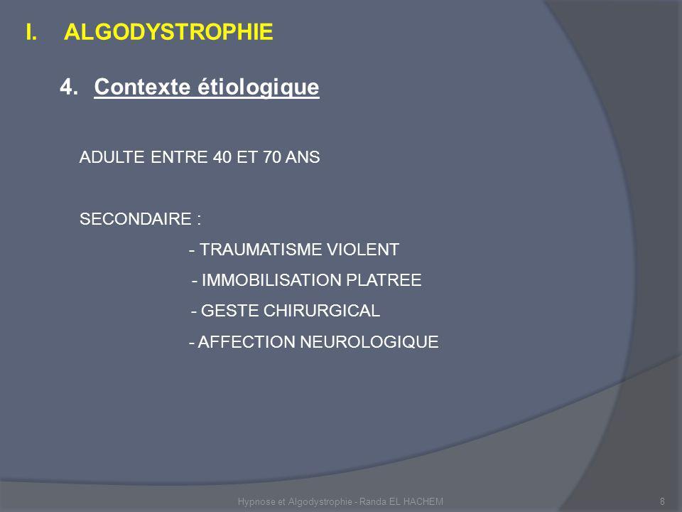 ALGODYSTROPHIE 4. Contexte étiologique ADULTE ENTRE 40 ET 70 ANS
