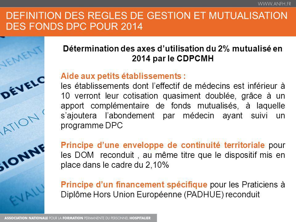 DEFINITION DES REGLES DE GESTION ET MUTUALISATION DES FONDS DPC POUR 2014