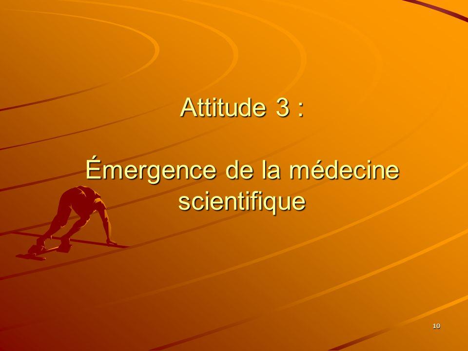 Attitude 3 : Émergence de la médecine scientifique