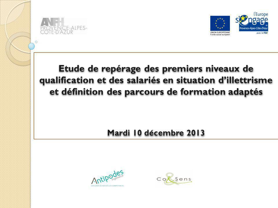 Etude de repérage des premiers niveaux de qualification et des salariés en situation d'illettrisme et définition des parcours de formation adaptés Mardi 10 décembre 2013