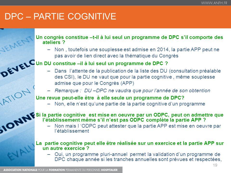 DPC – PARTIE COGNITIVE Un congrès constitue –t-il à lui seul un programme de DPC s'il comporte des ateliers