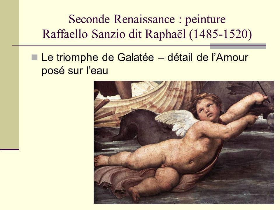Seconde Renaissance : peinture Raffaello Sanzio dit Raphaël (1485-1520)