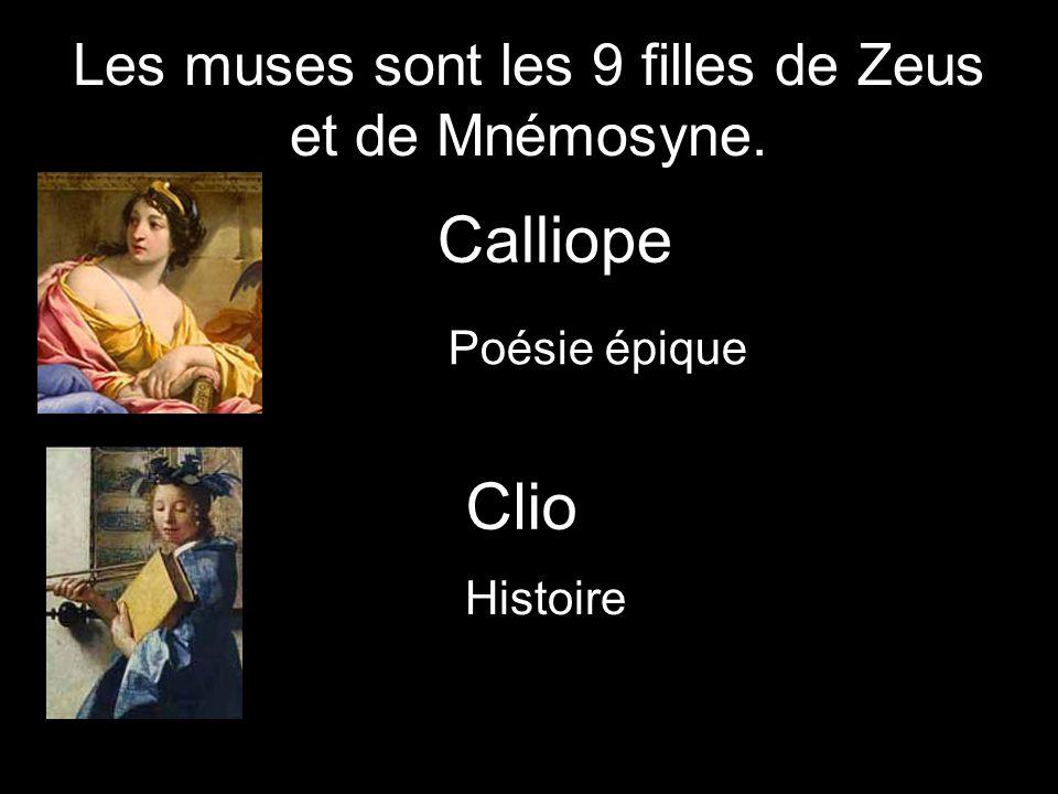 Les muses sont les 9 filles de Zeus et de Mnémosyne.